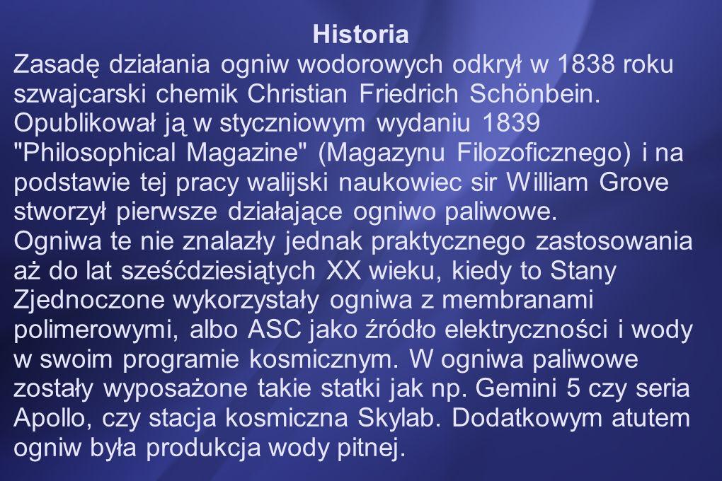 Historia Zasadę działania ogniw wodorowych odkrył w 1838 roku szwajcarski chemik Christian Friedrich Schönbein.