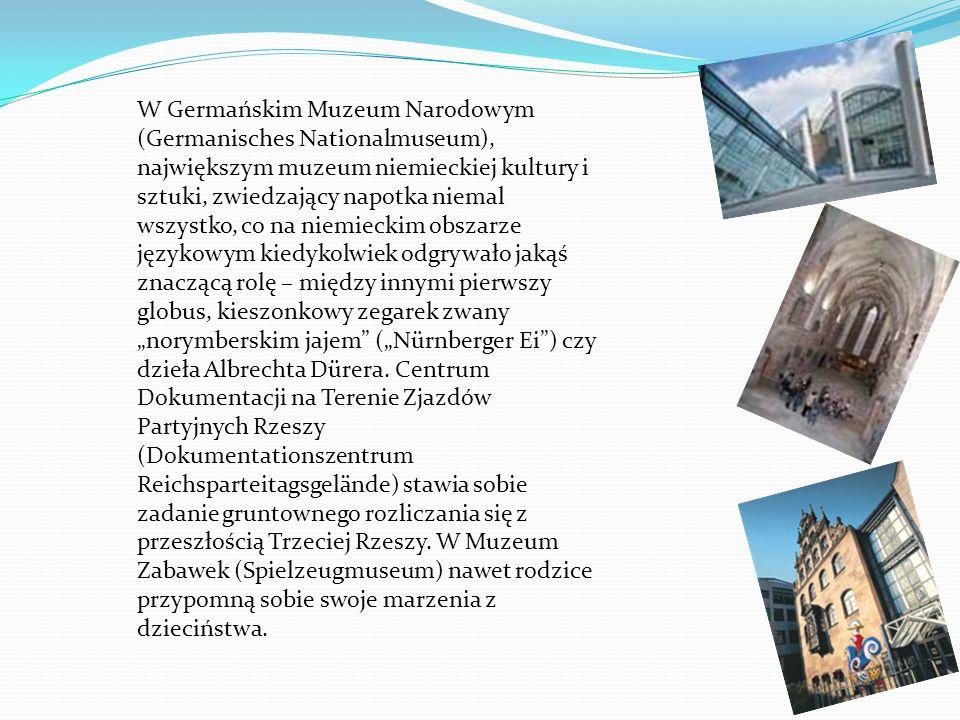 W Germańskim Muzeum Narodowym (Germanisches Nationalmuseum), największym muzeum niemieckiej kultury i sztuki, zwiedzający napotka niemal wszystko, co