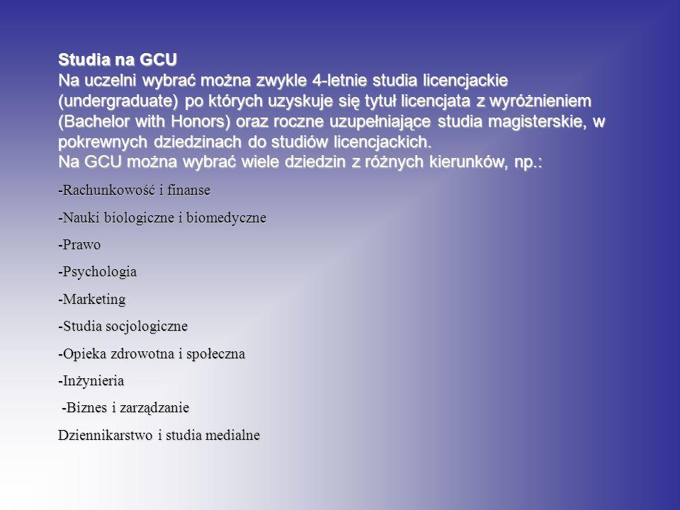 Studia na GCU Na uczelni wybrać można zwykle 4-letnie studia licencjackie (undergraduate) po których uzyskuje się tytuł licencjata z wyróżnieniem (Bac