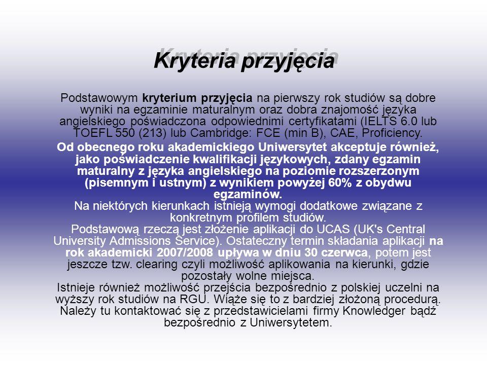 Kryteria przyjęcia Podstawowym kryterium przyjęcia na pierwszy rok studiów są dobre wyniki na egzaminie maturalnym oraz dobra znajomość języka angiels