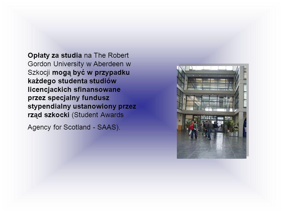 Opłaty za studia na The Robert Gordon University w Aberdeen w Szkocji mogą być w przypadku każdego studenta studiów licencjackich sfinansowane przez s