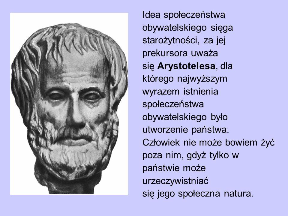 Idea społeczeństwa obywatelskiego sięga starożytności, za jej prekursora uważa się Arystotelesa, dla którego najwyższym wyrazem istnienia społeczeństw