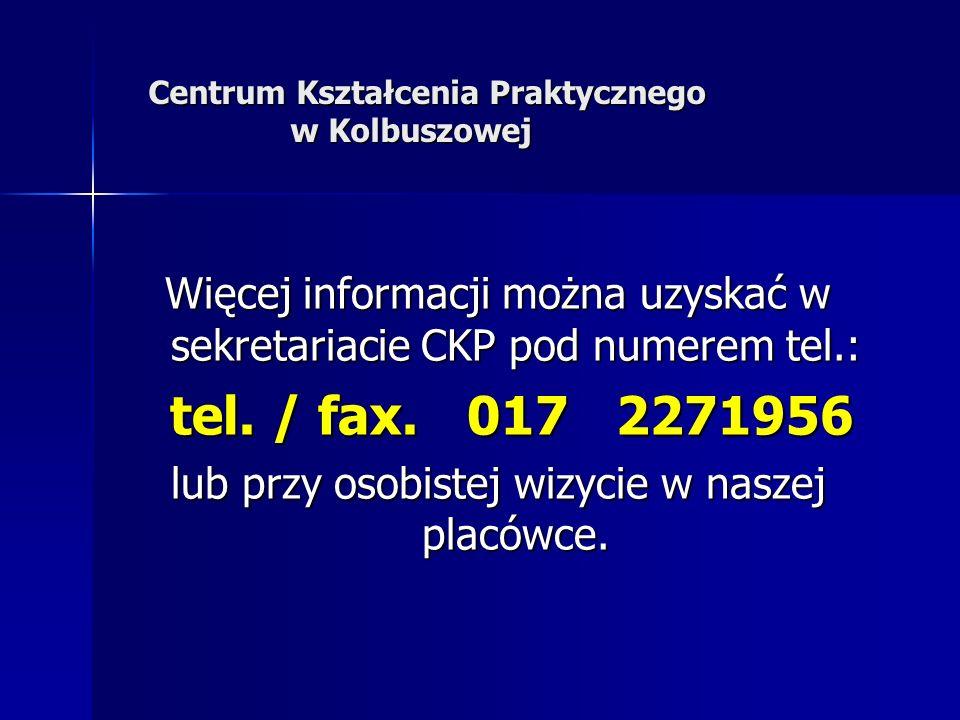 Więcej informacji można uzyskać w sekretariacie CKP pod numerem tel.: tel. / fax. 017 2271956 tel. / fax. 017 2271956 lub przy osobistej wizycie w nas