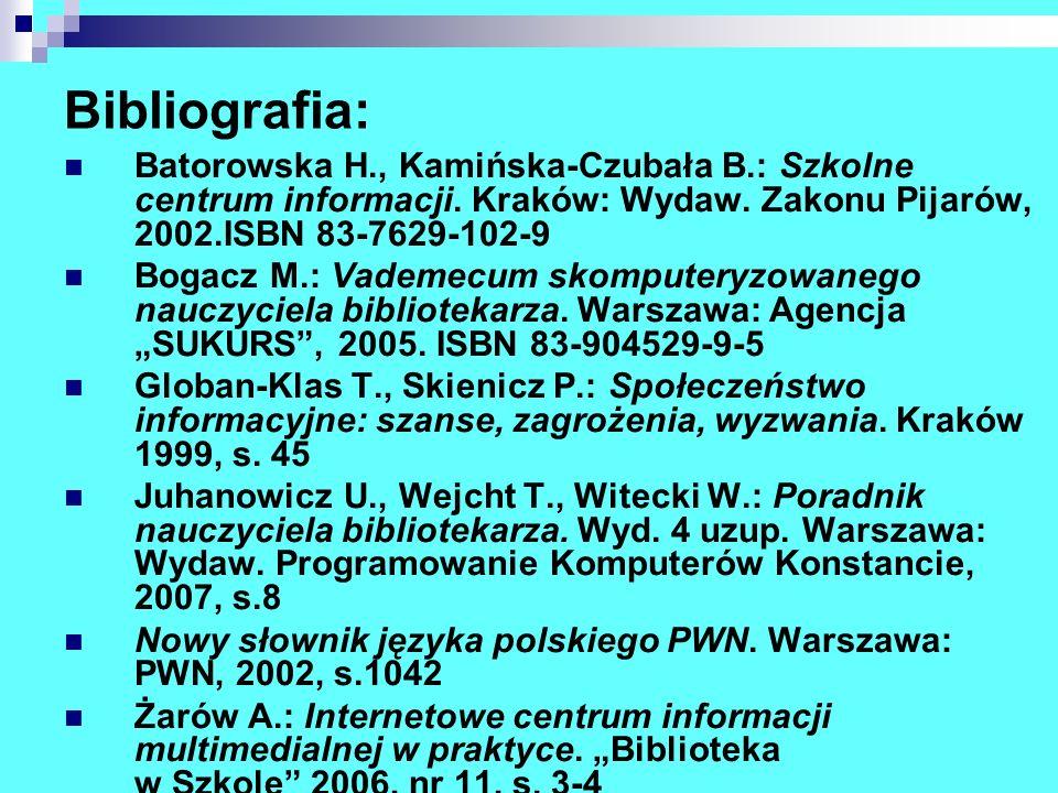 Bibliografia: Batorowska H., Kamińska-Czubała B.: Szkolne centrum informacji. Kraków: Wydaw. Zakonu Pijarów, 2002.ISBN 83-7629-102-9 Bogacz M.: Vademe