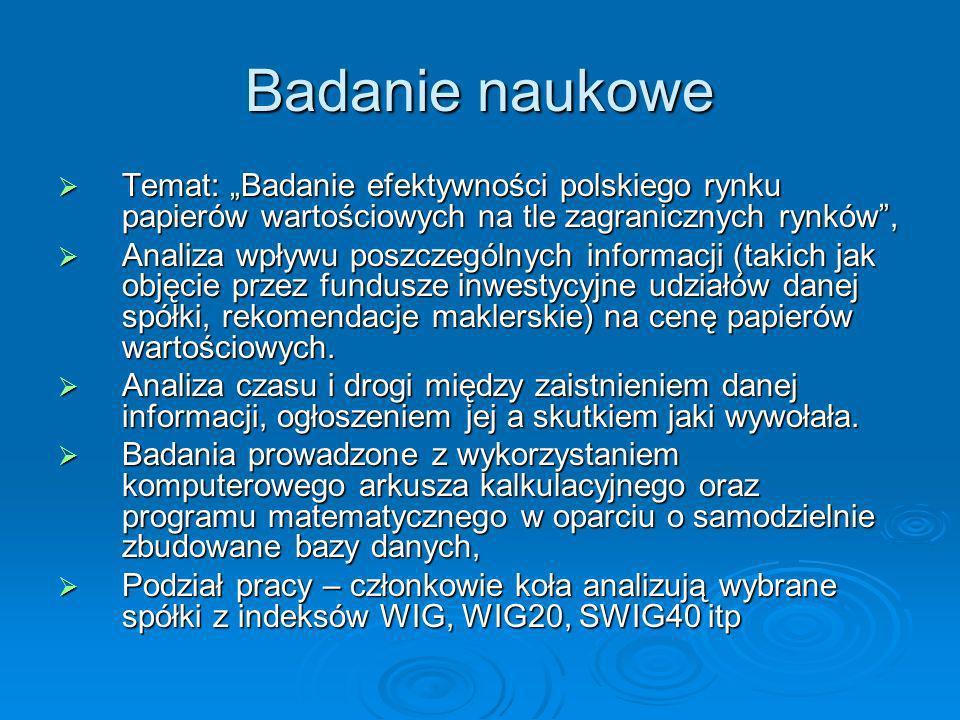 Badanie naukowe Temat: Badanie efektywności polskiego rynku papierów wartościowych na tle zagranicznych rynków, Temat: Badanie efektywności polskiego