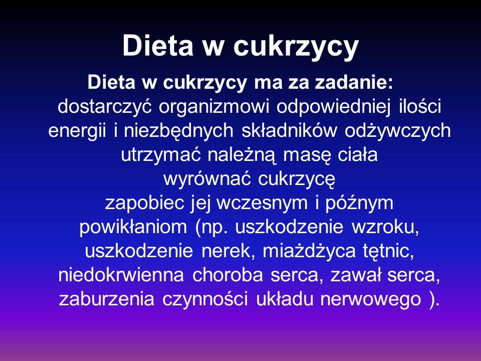 Dieta w cukrzycy Dieta w cukrzycy ma za zadanie: dostarczyć organizmowi odpowiedniej ilości energii i niezbędnych składników odżywczych utrzymać należ