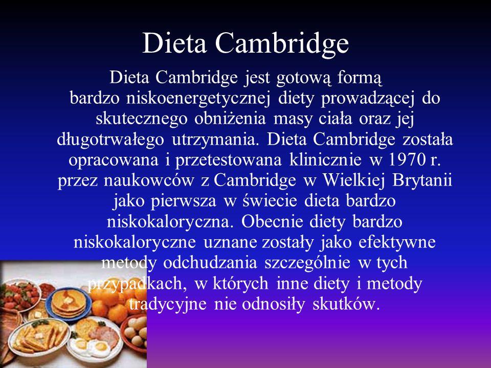 Dieta Cambridge Dieta Cambridge jest gotową formą bardzo niskoenergetycznej diety prowadzącej do skutecznego obniżenia masy ciała oraz jej długotrwałe