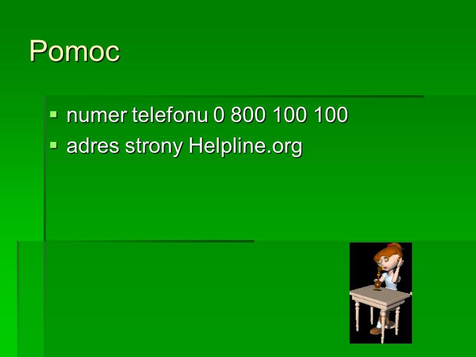 Pomoc numer telefonu 0 800 100 100 numer telefonu 0 800 100 100 adres strony Helpline.org adres strony Helpline.org