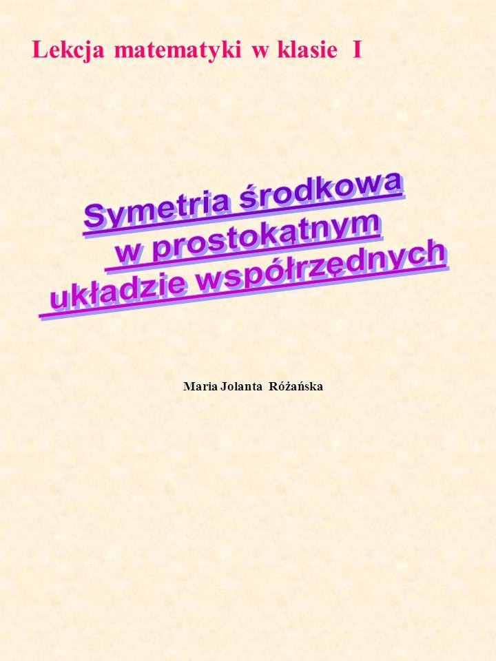 Maria Jolanta Różańska Lekcja matematyki w klasie I