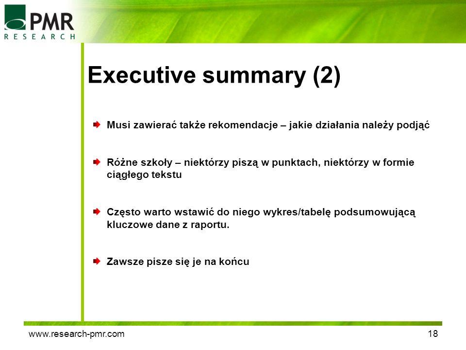 www.research-pmr.com18 Executive summary (2) Musi zawierać także rekomendacje – jakie działania należy podjąć Różne szkoły – niektórzy piszą w punktac
