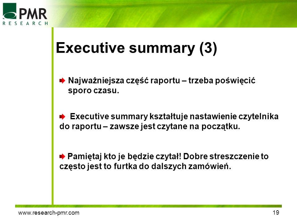 www.research-pmr.com19 Executive summary (3) Najważniejsza część raportu – trzeba poświęcić sporo czasu. Executive summary kształtuje nastawienie czyt