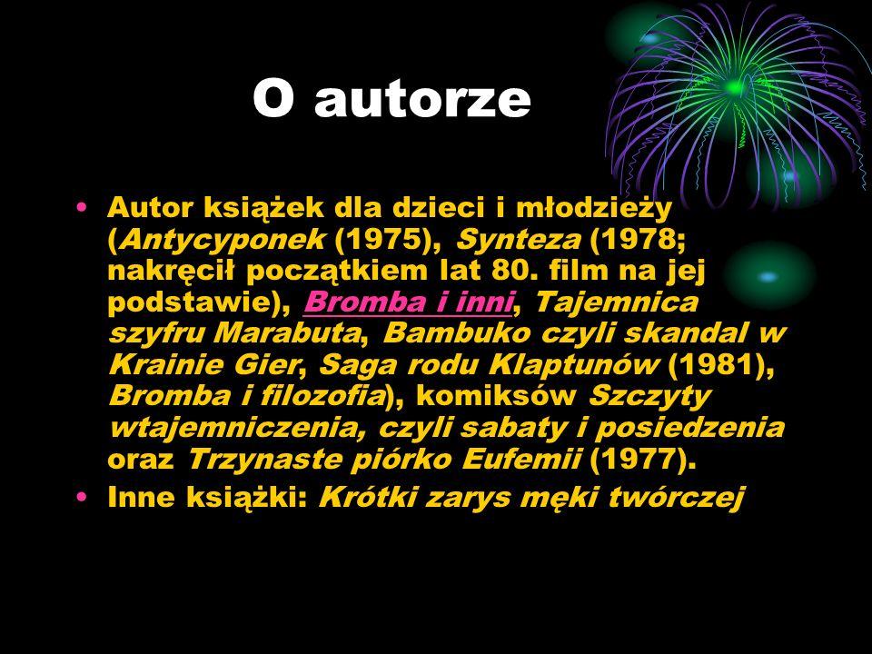 Bromba i inni Bromba i inni to zbiór opowiadań dla dzieci, napisany przez Macieja Wojtyszkę, wydany przez Instytut Wydawniczy Nasza Księgarnia w roku 1975.Macieja WojtyszkęNasza Księgarnia 1975 W roku 2003 książka ta została wybrana przez czytelników Gazety Wyborczej jako jedna z pięćdziesięciu tworzących Kanon Książek dla Dzieci i Młodzieży, będący inicjatywą Polskiej Izby Książki, Biblioteki Narodowej oraz kilkudziesięciu wydawców.