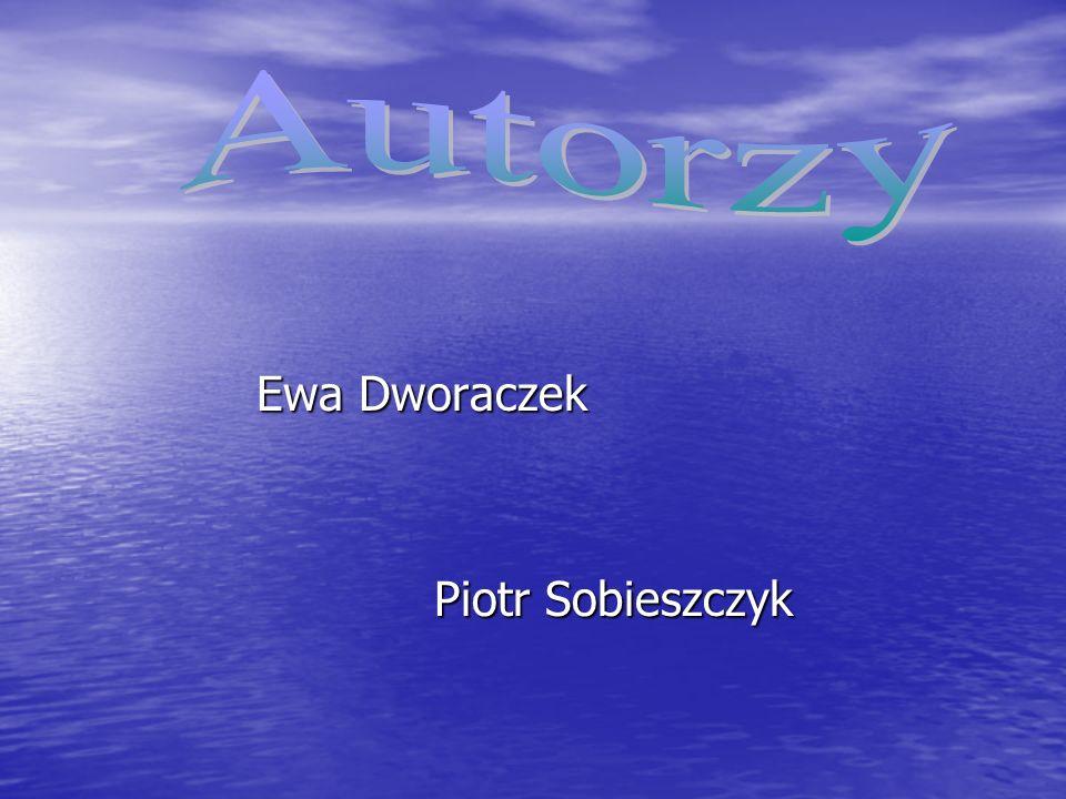 Ewa Dworaczek Ewa Dworaczek Piotr Sobieszczyk Piotr Sobieszczyk