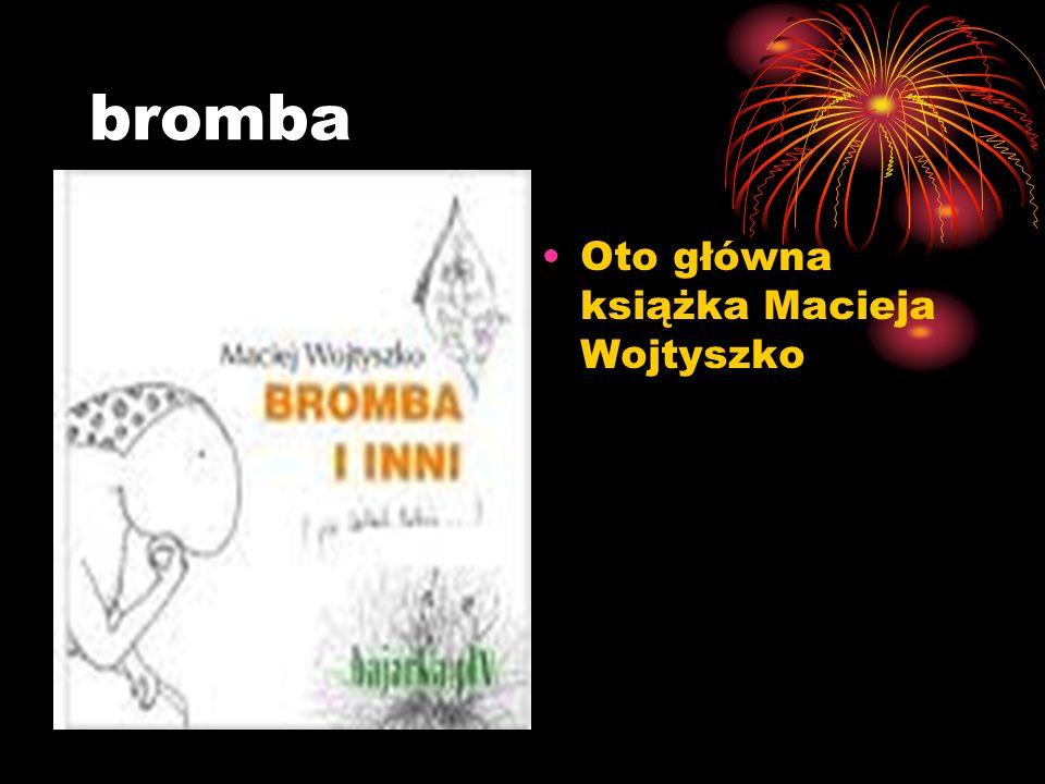 bromba Oto główna książka Macieja Wojtyszko