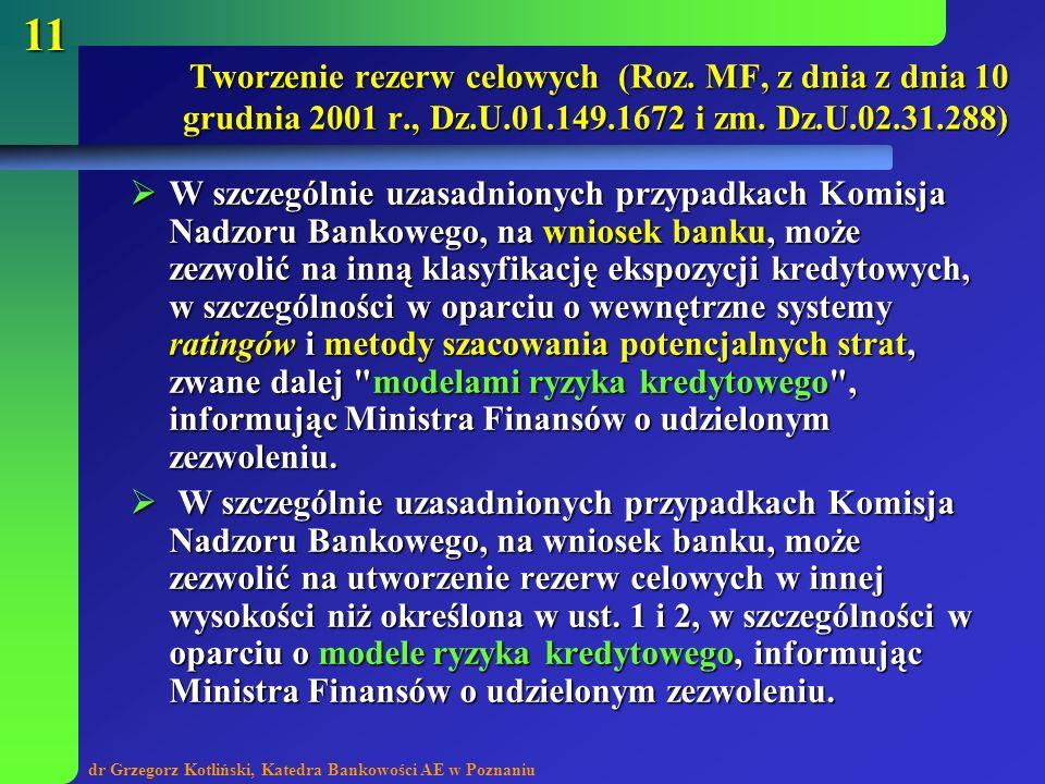 dr Grzegorz Kotliński, Katedra Bankowości AE w Poznaniu 11 W szczególnie uzasadnionych przypadkach Komisja Nadzoru Bankowego, na wniosek banku, może z