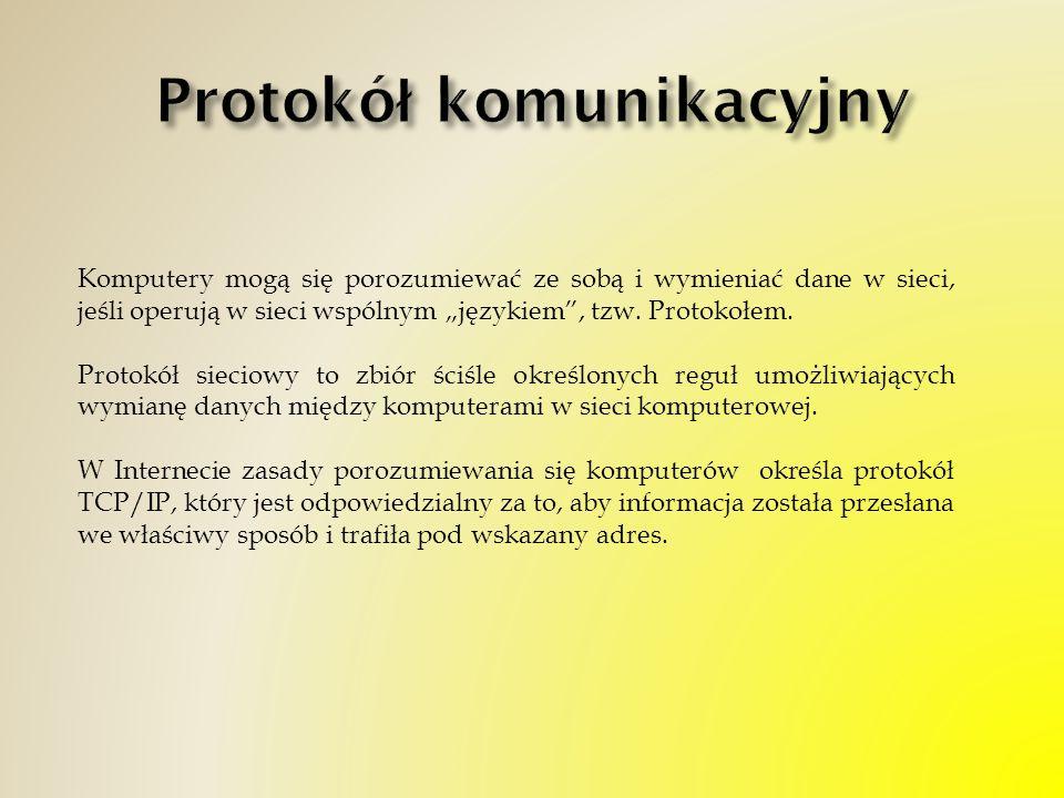 Komputery mogą się porozumiewać ze sobą i wymieniać dane w sieci, jeśli operują w sieci wspólnym językiem, tzw. Protokołem. Protokół sieciowy to zbiór