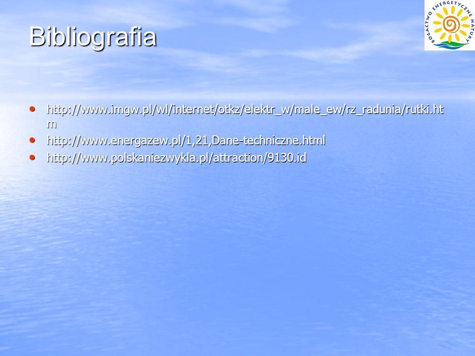 Bibliografia http://www.imgw.pl/wl/internet/otkz/elektr_w/male_ew/rz_radunia/rutki.ht m http://www.imgw.pl/wl/internet/otkz/elektr_w/male_ew/rz_raduni