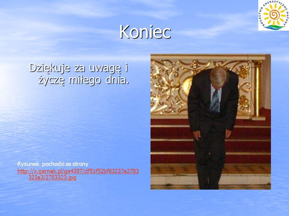 Koniec Dziękuje za uwagę i życzę miłego dnia. Rysunek pochodzi ze strony http://x.garnek.pl/ga4357/df51f52bf63237a2783 323a3/2783323.jpg