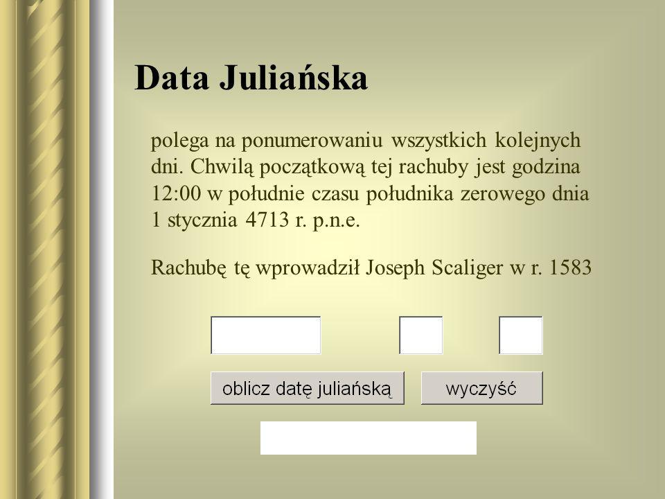 Data Juliańska polega na ponumerowaniu wszystkich kolejnych dni. Chwilą początkową tej rachuby jest godzina 12:00 w południe czasu południka zerowego