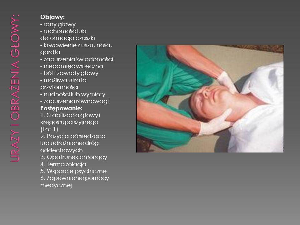 Objawy: - rany głowy - ruchomość lub deformacja czaszki - krwawienie z uszu, nosa, gardła - zaburzenia świadomości - niepamięć wsteczna - ból i zawrot