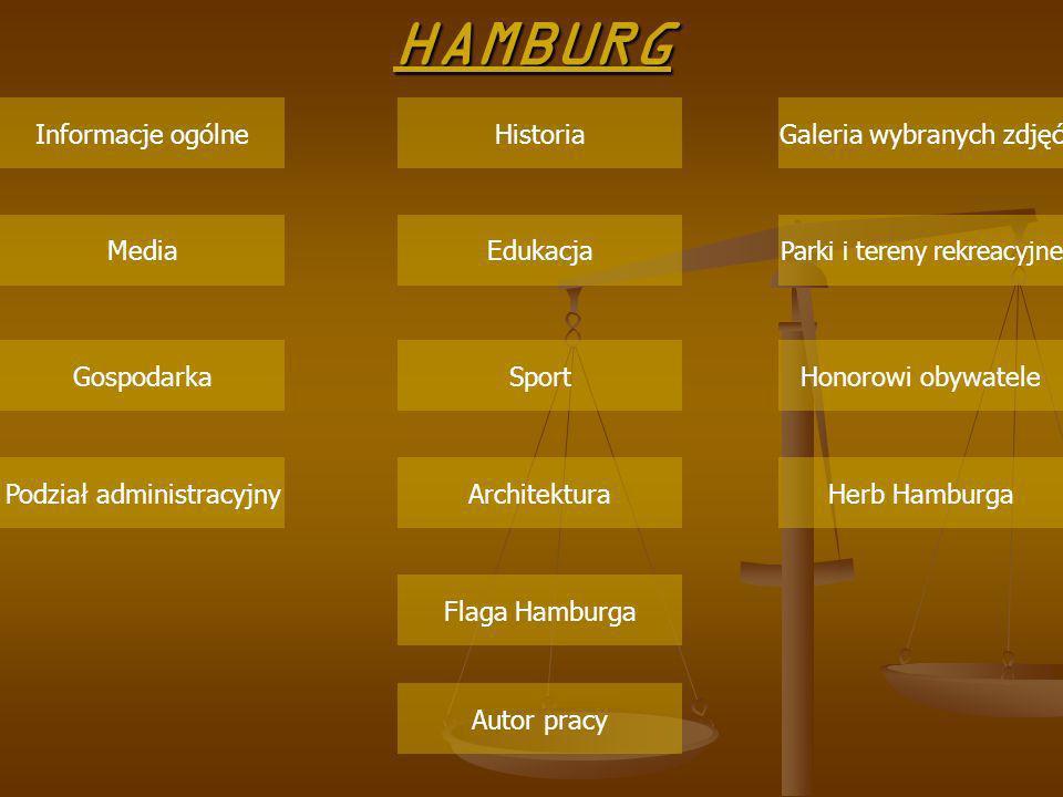 HAMBURG Edukacja Honorowi obywateleSport Herb Hamburga Galeria wybranych zdjęć Parki i tereny rekreacyjne Podział administracyjny Media Flaga Hamburga