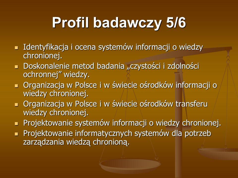 Profil badawczy 5/6 Identyfikacja i ocena systemów informacji o wiedzy chronionej. Identyfikacja i ocena systemów informacji o wiedzy chronionej. Dosk