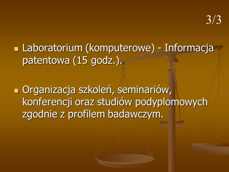 Laboratorium (komputerowe) - Informacja patentowa (15 godz.). Laboratorium (komputerowe) - Informacja patentowa (15 godz.). Organizacja szkoleń, semin