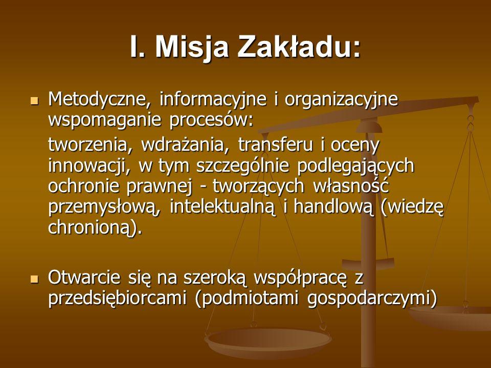 I. Misja Zakładu: Metodyczne, informacyjne i organizacyjne wspomaganie procesów: Metodyczne, informacyjne i organizacyjne wspomaganie procesów: tworze
