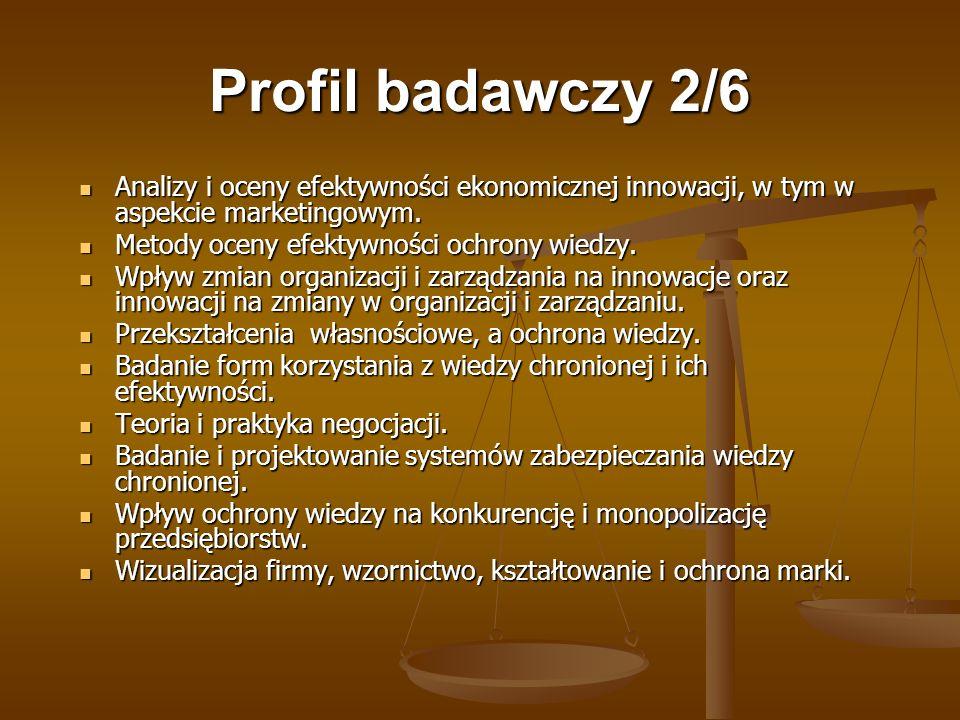 Profil badawczy 2/6 Analizy i oceny efektywności ekonomicznej innowacji, w tym w aspekcie marketingowym. Analizy i oceny efektywności ekonomicznej inn