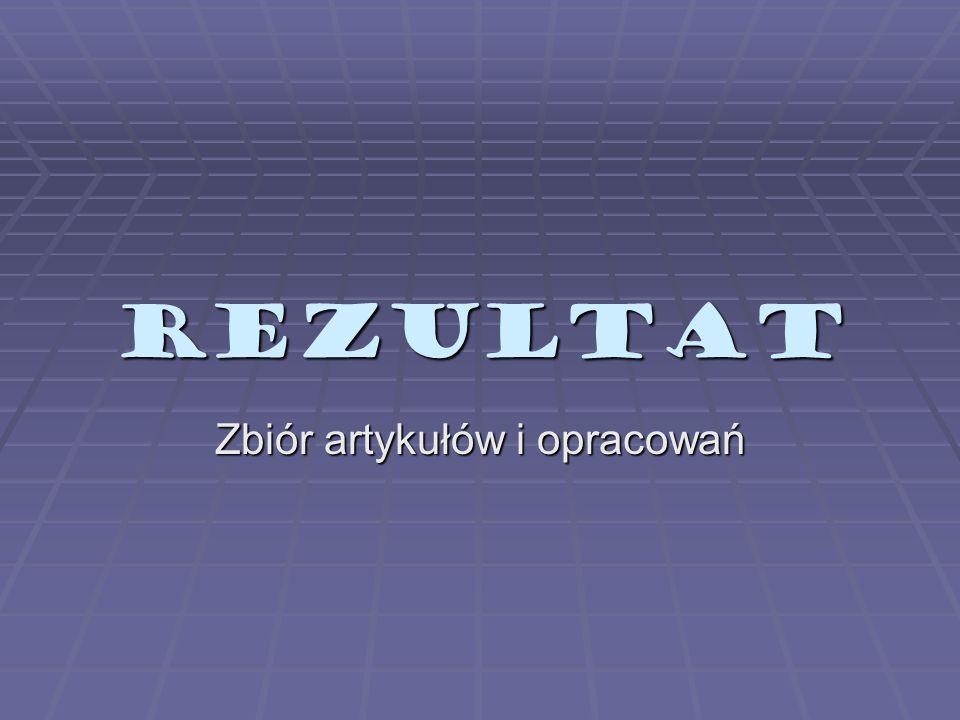 REZULTAT Zbiór artykułów i opracowań