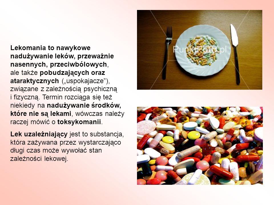 Lekomania to nawykowe nadużywanie leków, przeważnie nasennych, przeciwbólowych, ale także pobudzających oraz ataraktycznych (uspokajacze), związane z