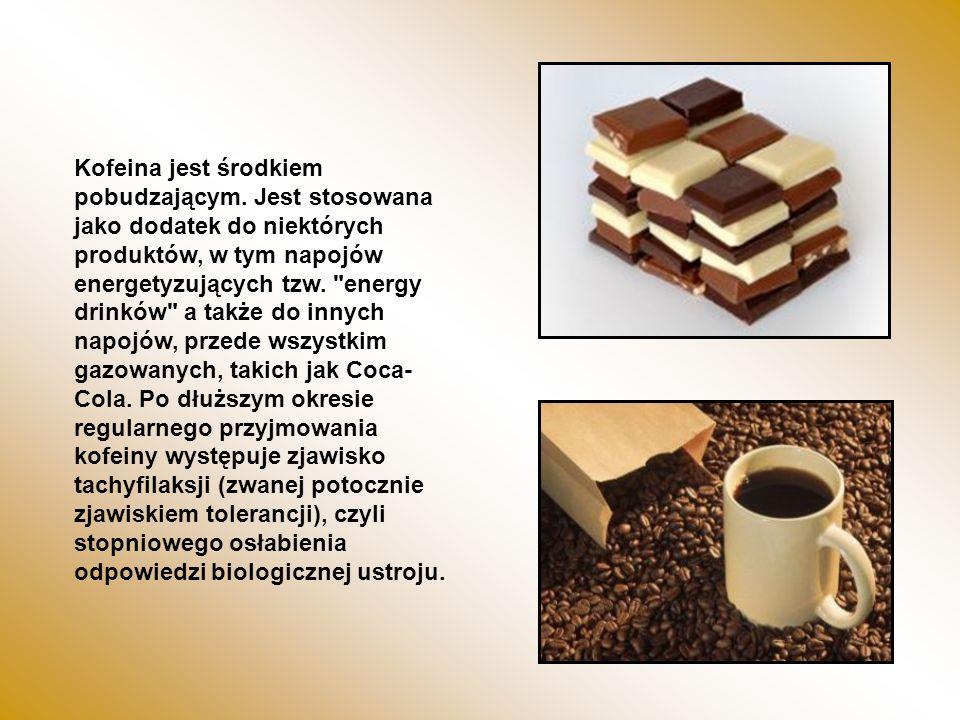 Kofeina jest środkiem pobudzającym. Jest stosowana jako dodatek do niektórych produktów, w tym napojów energetyzujących tzw.