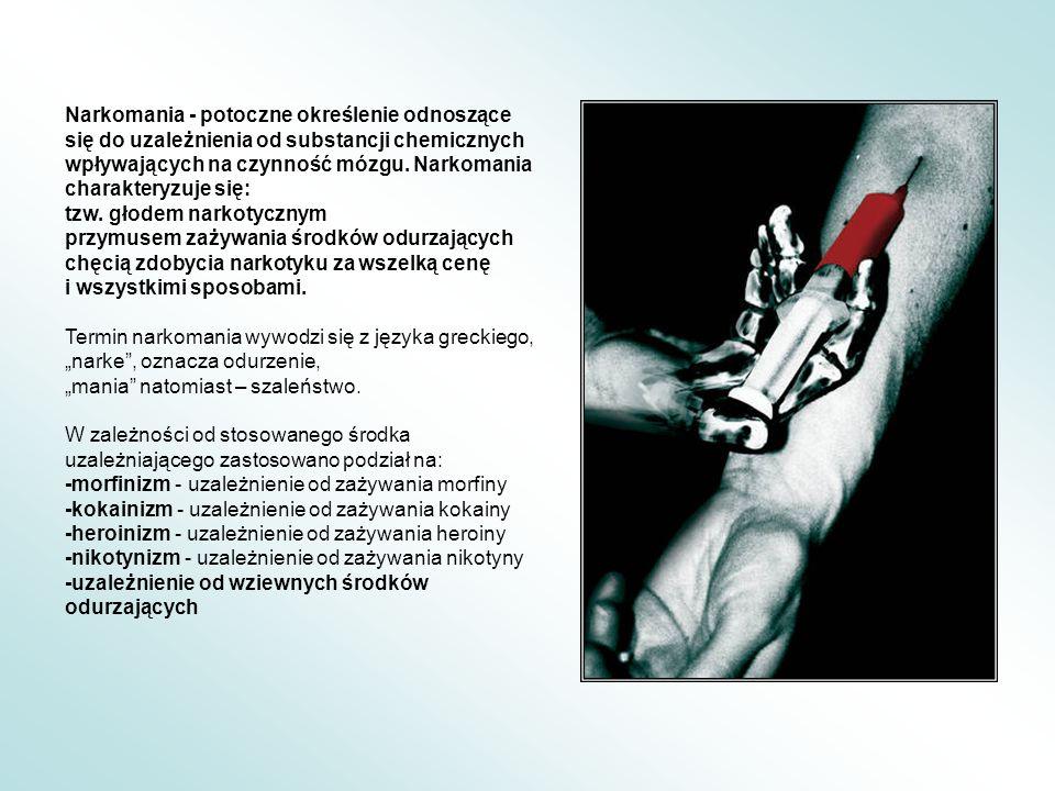 Narkomania - potoczne określenie odnoszące się do uzależnienia od substancji chemicznych wpływających na czynność mózgu. Narkomania charakteryzuje się