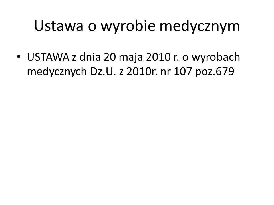 Ustawa o wyrobie medycznym USTAWA z dnia 20 maja 2010 r.