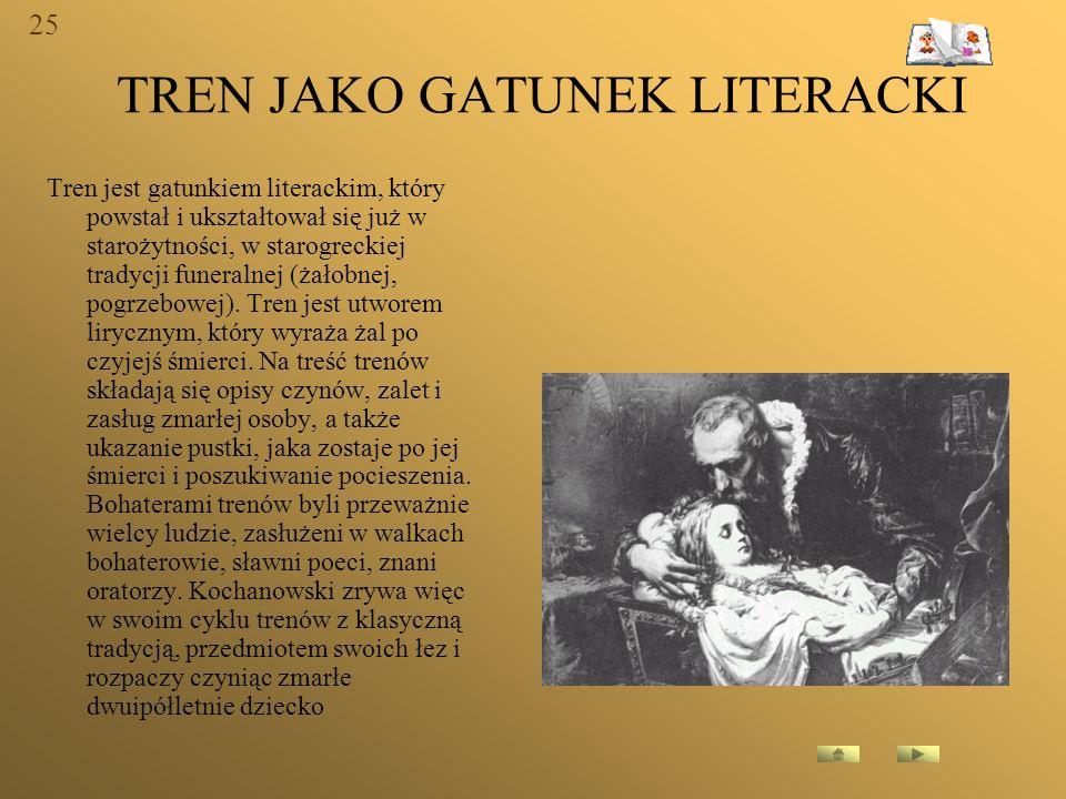 TREN JAKO GATUNEK LITERACKI Tren jest gatunkiem literackim, który powstał i ukształtował się już w starożytności, w starogreckiej tradycji funeralnej