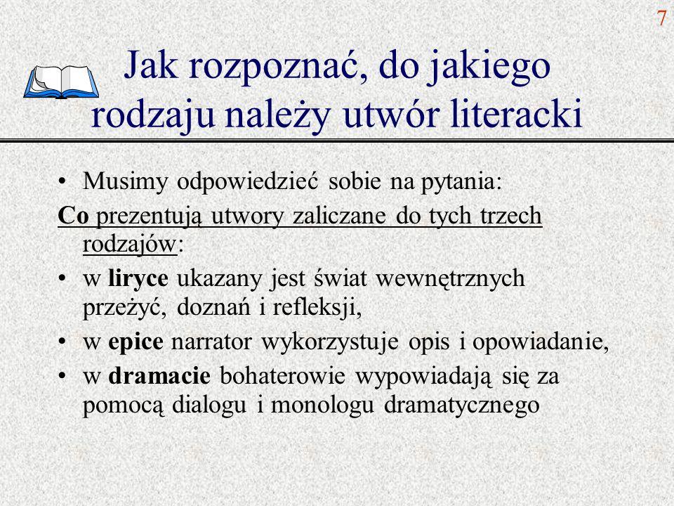 Epika rodzaj literacki, którego głównym elementem jest fabuła, czyli układ zdarzeń związanych z dziejami postaci.
