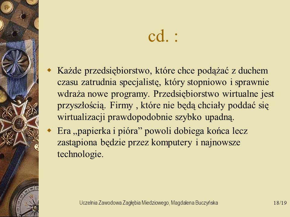 Uczelnia Zawodowa Zagłębia Miedziowego, Magdalena Buczyńska18/19 cd. : Każde przedsiębiorstwo, które chce podążać z duchem czasu zatrudnia specjalistę