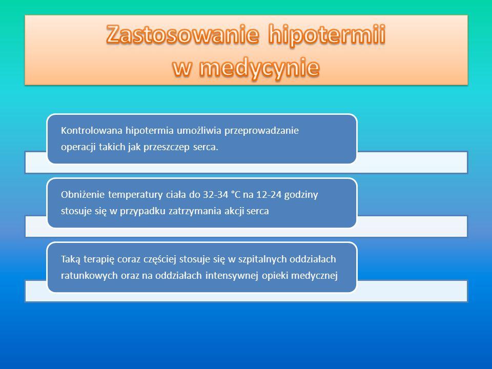 Kontrolowana hipotermia umożliwia przeprowadzanie operacji takich jak przeszczep serca. Obniżenie temperatury ciała do 32-34 °C na 12-24 godziny stosu