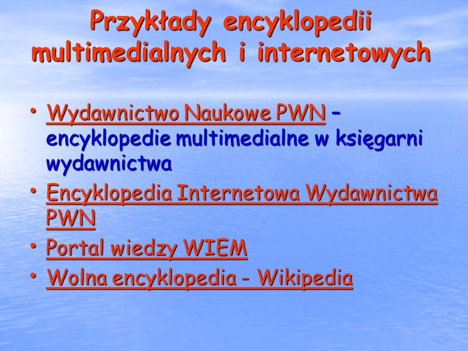 Przykłady encyklopedii multimedialnych i internetowych Wydawnictwo Naukowe PWN – encyklopedie multimedialne w księgarni wydawnictwa Wydawnictwo Naukow