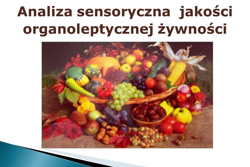 Analiza sensoryczna jakości organoleptycznej żywności