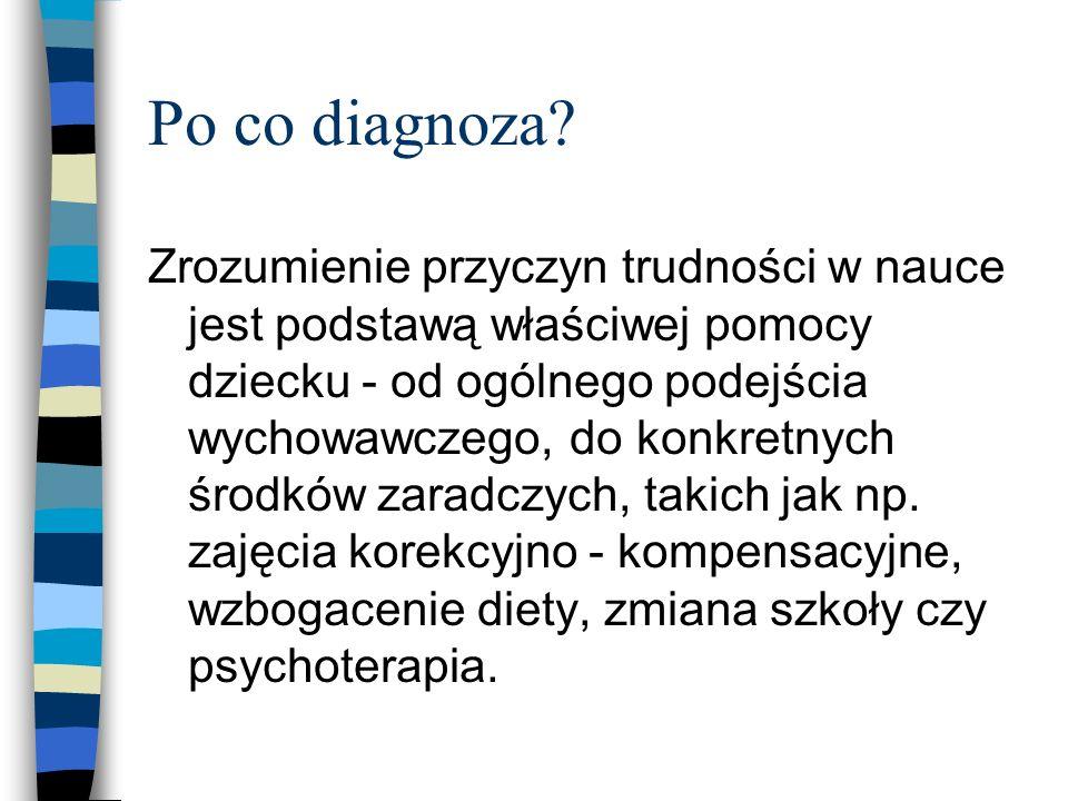Do poradni po diagnozę przyczyn trudności szkolnych n Dysleksja (która z trzech postaci?) n Głęboka dysleksja n Dyskalkulia n ADHD n ADD n Braki w wia