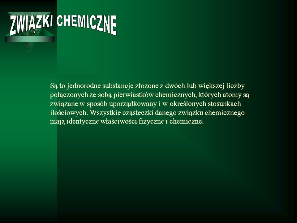 Są to jednorodne substancje złożone z dwóch lub większej liczby połączonych ze sobą pierwiastków chemicznych, których atomy są związane w sposób uporządkowany i w określonych stosunkach ilościowych.