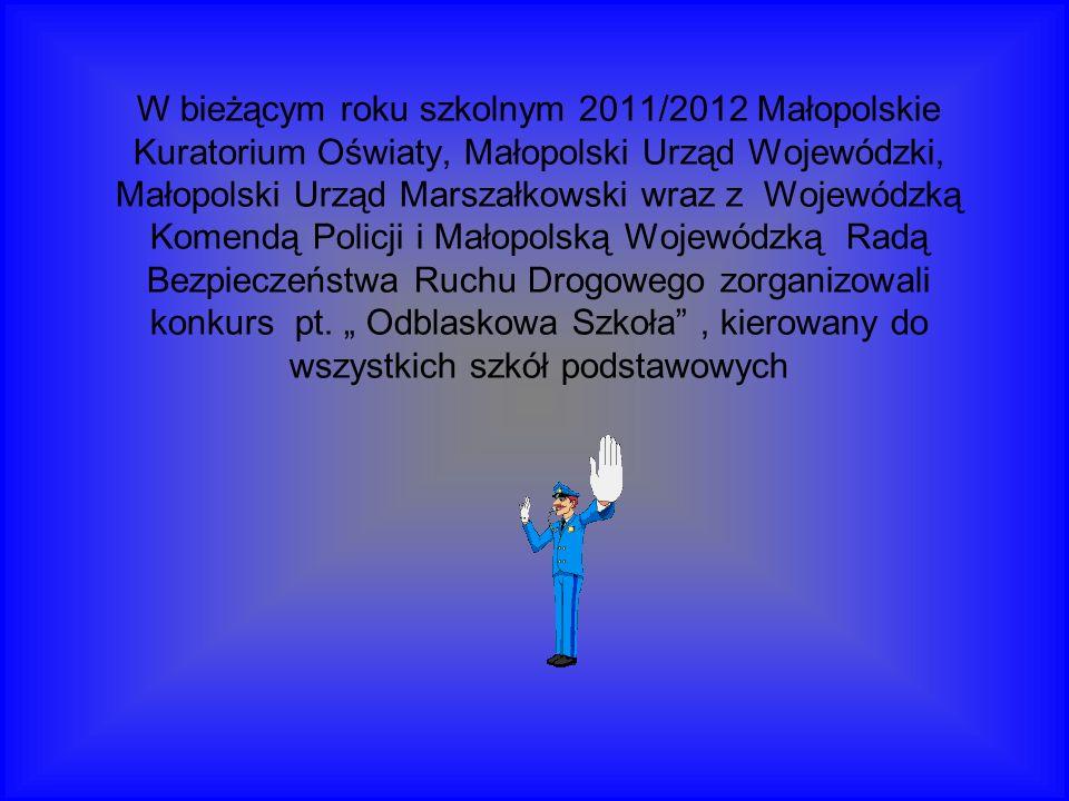 W bieżącym roku szkolnym 2011/2012 Małopolskie Kuratorium Oświaty, Małopolski Urząd Wojewódzki, Małopolski Urząd Marszałkowski wraz z Wojewódzką Komen