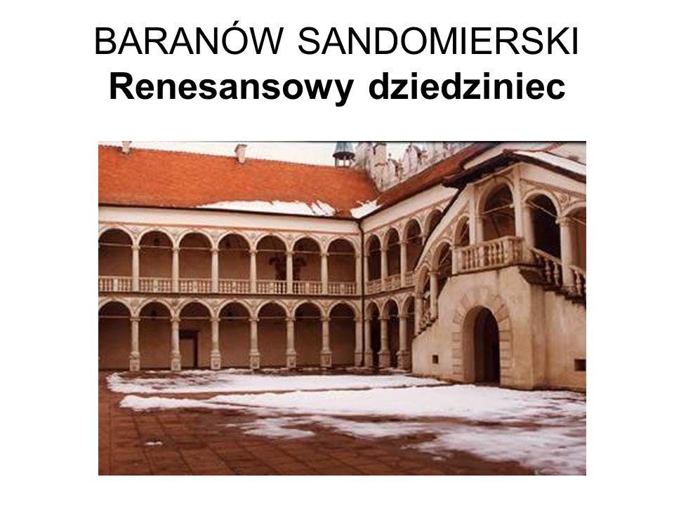 BARANÓW SANDOMIERSKI Renesansowy dziedziniec