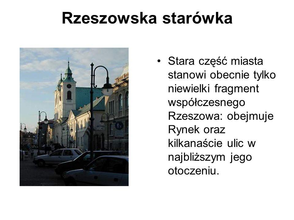 Rzeszowska starówka Stara część miasta stanowi obecnie tylko niewielki fragment współczesnego Rzeszowa: obejmuje Rynek oraz kilkanaście ulic w najbliż