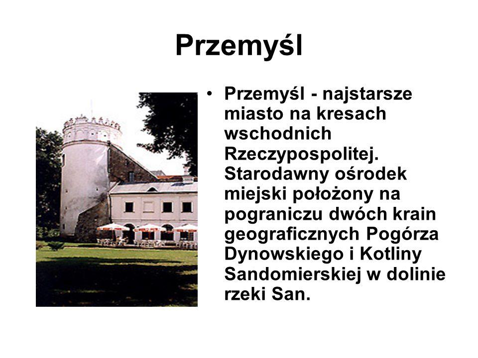 Przemyśl Przemyśl - najstarsze miasto na kresach wschodnich Rzeczypospolitej. Starodawny ośrodek miejski położony na pograniczu dwóch krain geograficz