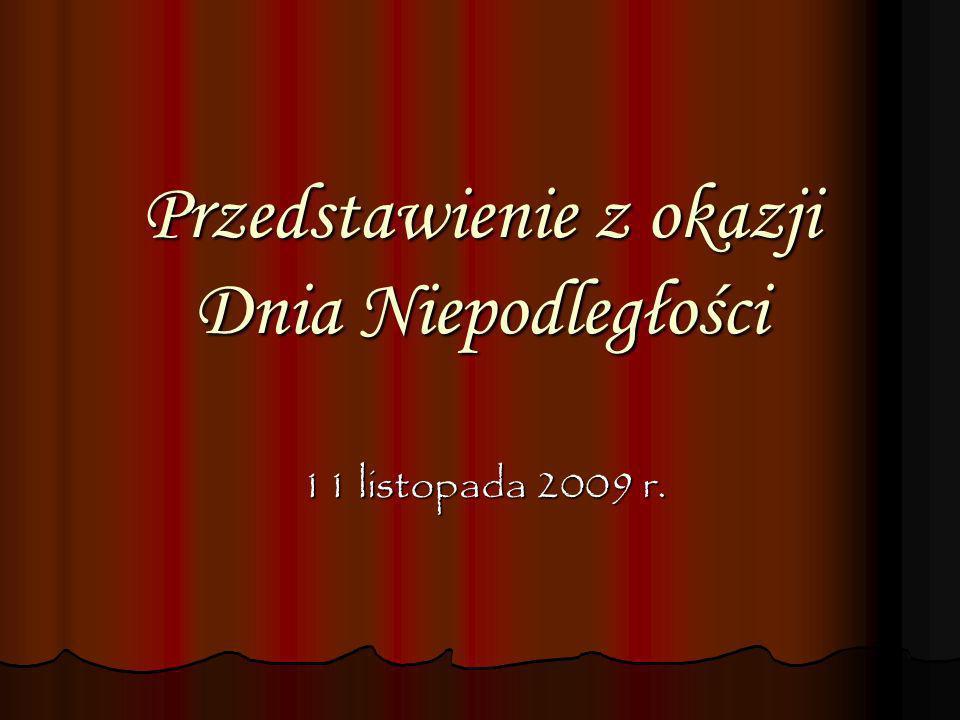 Przedstawienie z okazji Dnia Niepodległości 11 listopada 2009 r.