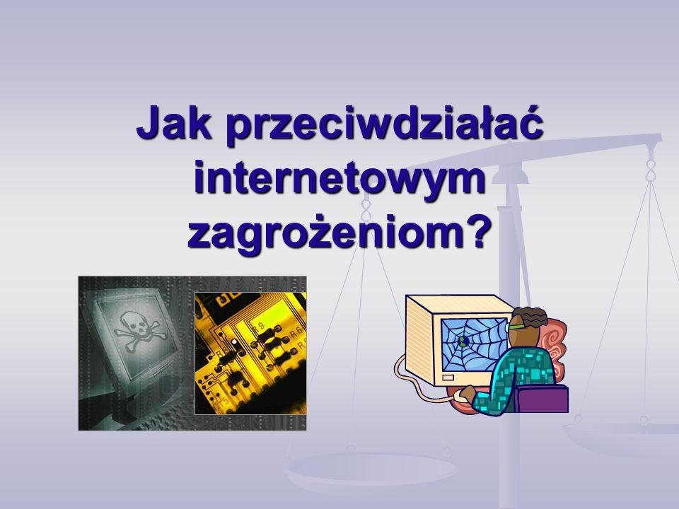 Jak przeciwdziałać internetowym zagrożeniom?