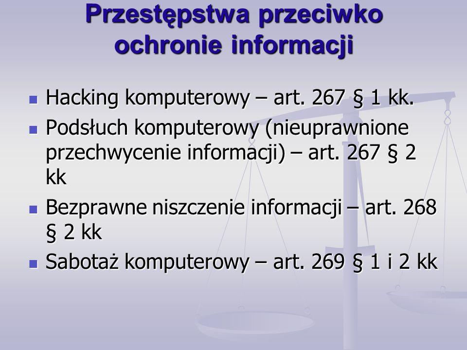 Przestępstwa przeciwko ochronie informacji Hacking komputerowy – art.