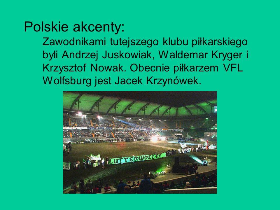 Polskie akcenty: Zawodnikami tutejszego klubu piłkarskiego byli Andrzej Juskowiak, Waldemar Kryger i Krzysztof Nowak. Obecnie piłkarzem VFL Wolfsburg